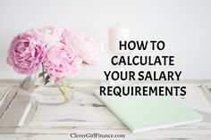 How to calculate your salary requirements