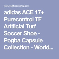 adidas ACE 17+ Purecontrol TF Artificial Turf Soccer Shoe - Pogba Capsule Collection - WorldSoccershop.com | WORLDSOCCERSHOP.COM