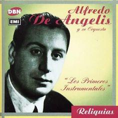 Alfredo De Angelis - Los Primeros Instrumentales