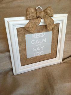 Vintage Wood Frame/Repurposed Keep Calm and Say I DO/Wedding Gift/Bridal Shower/Wedding Decor/Rustic Wedding/Burlap Decor. $24.00, via Etsy.
