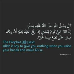 """Because the promise of Allah was absolutely right, """"make dua for me, I'll answered"""""""