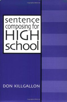 Sentence Composing for High School: A Worktext « LibraryUserGroup.com – The Library of Library User Group