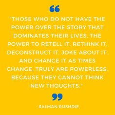 'We tell ourselves stories in order to live' Great Quotes, Inspirational Quotes, Quotes Quotes, Storytelling Quotes, Midnight's Children, Salman Rushdie, New Thought, Retelling, Writing Inspiration