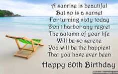 Quotes, Messages, Wishes and Poems for every relationship, emotion and occasion. 60th Birthday Messages, Happy 60th Birthday Wishes, 60th Birthday Quotes, Happy Birthday Frame, Birthday Verses, 60th Birthday Invitations, Birthday Frames, Happy Birthday Pictures, Birthday Greetings