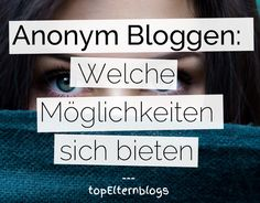 anonym bloggen: Wie geht das? -5 Varianten, um die Online-Identität zu verschleiern.