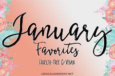 Cruelty-Free January Favorites from Logical Harmony.  #crueltyfree #veganmakeup #logicalharmony