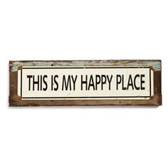 Poncho & Goldstein 'This Is My Happy Place' Sign (€41) ❤ liked on Polyvore featuring home, home decor, wall art, words, text, backgrounds, quotes, art, decor and filler