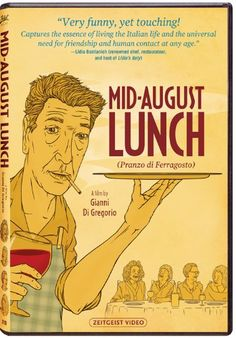 Mid-August Lunch (Pranzo di Ferragosto) on DVD. A charming film with a difference the mouthwatering recipes are included.