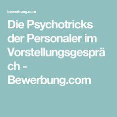 Die Psychotricks der Personaler im Vorstellungsgespräch - Bewerbung.com