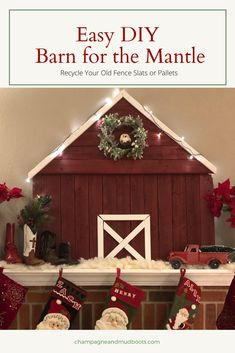 Easy DIY Wooden Barn for the Mantle using Fence Slats - Champagne and Mudboots Christmas Wood Crafts, Christmas Mantels, Farmhouse Christmas Decor, Country Christmas, Holiday Crafts, Christmas Crafts, Christmas Decorations, Christmas Ornaments, Holiday Decor