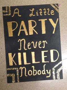 Gatsby canvas *a little party never killed nobody*