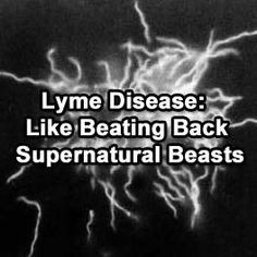 // Oh my goodness, the more I learn the more I feel this exact same way! // Lyme Disease