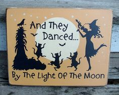 Halloween Wood Sign And They Danced By The by BedlamCountryCrafts, $23.00