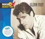 - Rock Breakout Years: 1985 | Glenn Frey Album | -opened for tina turner in ottawa 1985