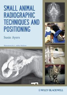 Small Animal Radiographic Techniques and Positioning by Susie Ayers. $50.20. Edition - 1. Publisher: Wiley-Blackwell; 1 edition (May 15, 2012). Publication: May 15, 2012