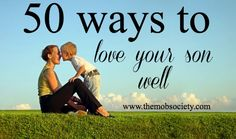 I love this ! 50 ways to love your son well #owen #eli !! Love u boys !!!!