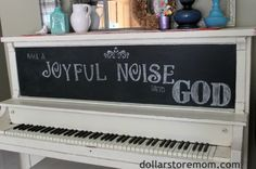A few things here: The piano is painted AND chalkboard painted!  Second, her tip on lettering is pretty cool... stencils!  Last, but not least:  Yes! Let's make a joyful noise to God on our pianos!    Take a look!'