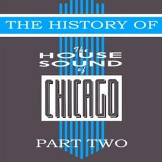 The History Of House Sound Of Chicago - Part 2