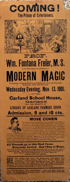 """Original broadside advertising Professor Fontana Freier's Magic show in which the proceeds went to the Library of Garland Farmers Union that took place November 13, 1901. It measures approximately 6"""" x 16"""" and is printed on light weight cardboard which leads me to believe these may not have been posted on buildings, but rather handed out as possible flyers to passerbys."""