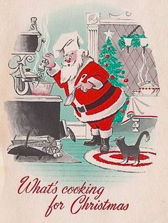 vintage Santa cooking -- turquoise and red Christmas Kitten, Noel Christmas, Retro Christmas, Homemade Christmas, Christmas Cooking, Vintage Christmas Images, Vintage Holiday, Christmas Pictures, Vintage Greeting Cards