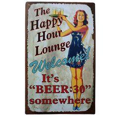 "Placa decorativa metal ""The Happy Hour Lounge, Welcome!"".  http://lobotomyshop.es/decoracion/155-placa-decorativa-metal-welcome.html"