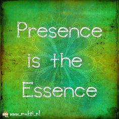 Presence is the Essence http://mukthas.blogspot.nl/