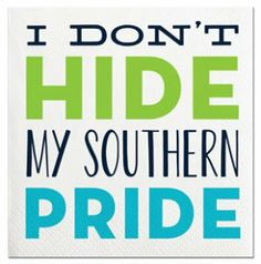 I certainly don't! I love my South!