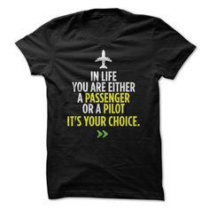 In life you are either a passenger or a pilot, its your choice T-Shirts, Hoodies. SHOPPING NOW ==► https://www.sunfrog.com/Faith/In-life-you-are-either-a-passenger-or-a-pilot-its-your-choice-94209390-Guys.html?id=41382