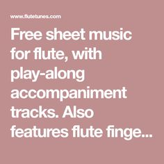 Free sheet music for flute, with play-along accompaniment tracks. Also features flute fingering charts, scales, a metronome, a tuner, and more! Flute Fingering Chart, Free Flute Sheet Music, Guitar Chords For Songs, Teaching Channel, Dramatic Play Centers, Singing Tips, Art Lessons Elementary, Art Lesson Plans, Music Stuff