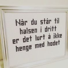 Bilderesultat for geriljabroderi # Words Quotes, Wise Words, Love Quotes, Sayings, Modern Cross Stitch, E Cards, Cross Stitch Embroidery, Favorite Quotes, Diy And Crafts