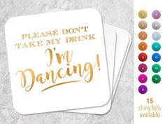 Wedding Coasters - Don't Take my Drink, I'm Dancing Party Coasters - Personalized Coasters- Set of 100, $55.00