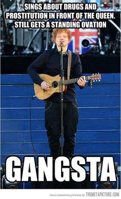 Ed Sheeran is the man…