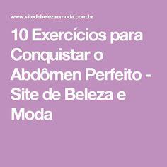 10 Exercícios para Conquistar o Abdômen Perfeito - Site de Beleza e Moda