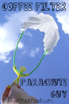 Make a parachute guy from a coffee filter and fuzzy sticks--he really works!