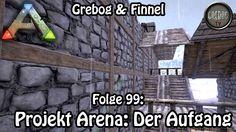 Ark: Survival Evolved - Folge 99: Projekt Arena - Der Aufgang