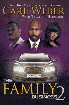 The Family Business 2 - With his typical flair, Carl Weber presents The Family Business 2, another riveting tale of African American life in this second installment of his New York Times bestselling The Family Business series. Adding to the excitement is his co-author, Treasure Hernandez, who has helped him add more drama to the mix.By day the Duncans are upstanding citizens running one of New York's most respected car dealerships-but by night, they're criminals who control most of the East…