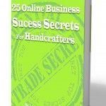 get your free ebook at www.ahandcraftedbusiness.com .. suus those success secrets so you can achieve your dream in 2014