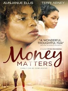 """Money Matters starring Aunjanue Ellis and Terri Abney. Monique """"Money"""" Matters caught at the brink of adolescence. Her relationship with her mother is far from stable and depicts the struggle between a young mother and daughter who both come of age. Amazon Affiliate Link."""