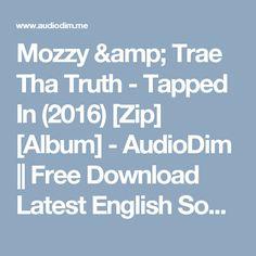 Mozzy & Trae Tha Truth - Tapped In (2016) [Zip] [Album] - AudioDim || Free Download Latest English Songs Zip Album