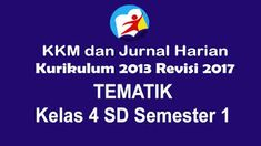 Penetapan KKM dan Jurnal Harian Tematik Kelas 4 SD Kurikulum 2013 Revisi 2017 #K13 #Revisi2017 Microsoft Excel, Microsoft Windows, Education, Words, Educational Illustrations, Learning, Studying