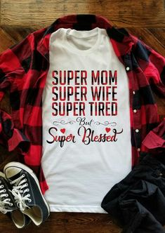 Plaid Splicing Super Mom Super Wife Super Tired T-Shirt Tee - White - Bellelily Home T Shirts, Vinyl Shirts, Family Shirts, Mom Shirts, Cute Shirts, Funny Shirts, Tee T Shirt, Diy Shirt, Plaid And Leopard