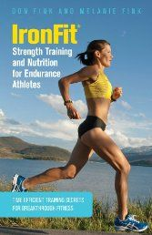 Shop for Ironfit Strength Training And Nutrition For Endurance Athletes: Time Efficient Training Secrets For Breakthrough Fitness. Starting from Choose from the 2 best options & compare live & historic book prices. Strength Training Program, Triathlon Training, Training Plan, Training Programs, Ironman Triathlon, Fitness Diet, Health Fitness, Fitness Motivation, Half Ironman