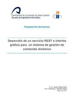 Desarrollo de un servicio REST e interfaz gráfica para un sistema de gestión de contenido dinámico [Archivo de ordenador] / Javier Rojano Broz ; tutor: Francisco J. Santana Pérez.