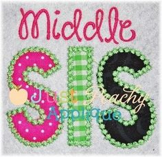 Middle Sis Machine Embroidery Applique Design