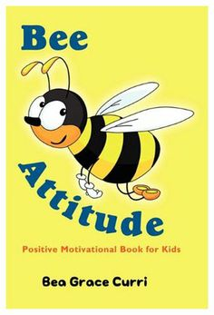 Bee Attitude:A Positive Motivational Book for Kids