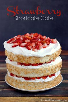 Strawberry Shortcake Cake via Sweet as a Cookie