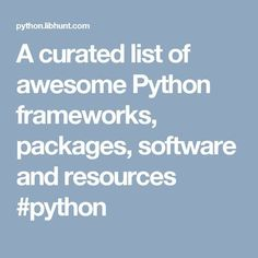 Your go-to Python Toolbox. A curated list of awesome Python frameworks, packages, software and resources. 1146 projects organized into 165 categories. Python Programming, Computer Programming, Computer Science, Programming Languages, Data Science, Machine Learning, App Development, Tool Box, Tecnologia