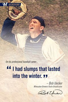 """I had slumps that lasted into the winter."" -#UECKER #BREWERS"