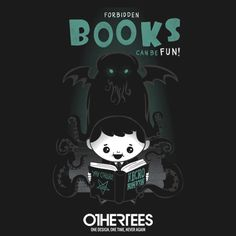 """Forbidden Books Can Be Fun"" by Queenmob shirts, Tank Tops, V-necks, Sweatshirts and Hoodies are on sale until May 20th at www.OtherTees.com #books #lovecraft #necronomicook #book #hplovecraft #horror #cthulhu #callofcthulhu #othertees #tshirts #clothes #sweatshirts #hoodies #tanktops"