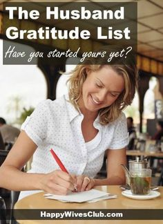 "If you don't have a Husband Gratitude List, you don't know what you're missing! It's hard to ""sweat the small stuff"" when you're doing this."